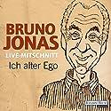 Ich alter Ego Hörspiel von Bruno Jonas Gesprochen von: Bruno Jonas