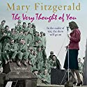 The Very Thought of You Audiobook by Mary Fitzgerald Narrated by Penelope Freeman