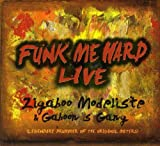 echange, troc Zigaboo Modeliste, Gaboon's Gang - Funk Me Hard Live