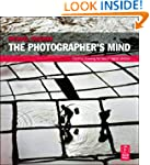 The Photographer's Mind: Creative Thi...