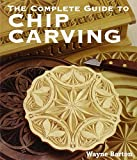 img - for The Complete Guide to Chip Carving book / textbook / text book