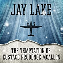 The Temptation of Eustace Prudence McAllen (       UNABRIDGED) by Jay Lake Narrated by Jay Snyder