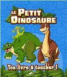 echange, troc Toucan - Le petit dinosaure : Ton livre à toucher !