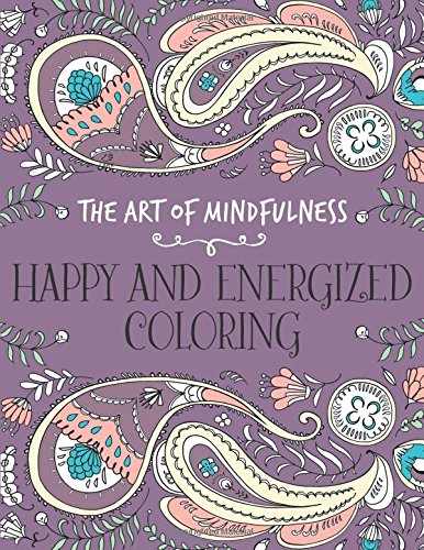 The Art of Mindfulness: Happy and Energized Coloring PDF