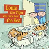 img - for Louis the Tiger Who Came From the Sea book / textbook / text book