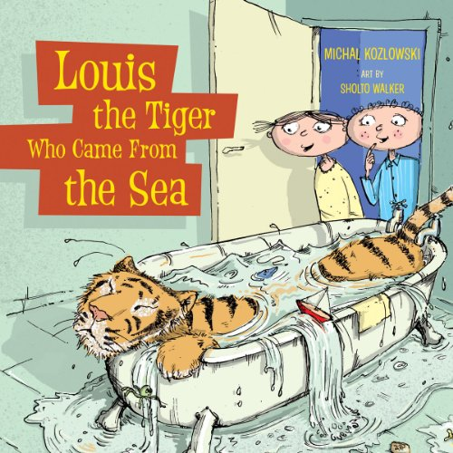 Louis the Tiger Who Came From the Sea (Paperback) by Michal Kozlowski