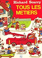 tous les metiers by Richard Scarry