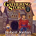 The Gathering Storm: Book Twelve of the Wheel of Time (       UNABRIDGED) by Robert Jordan, Brandon Sanderson Narrated by Michael Kramer, Kate Reading