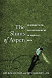 img - for The Slums of Aspen: Immigrants vs. the Environment in America's Eden (Nation of Nations) book / textbook / text book