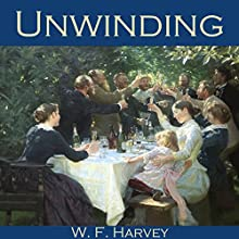 Unwinding (       UNABRIDGED) by W. F. Harvey Narrated by Cathy Dobson