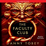 The Faculty Club: A Thriller | Danny Tobey