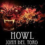 Howl: Del Toro Horror | John Del Toro