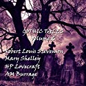 Gothic Tales of Terror: Volume 2  by Robert Louis Stevenson, Mary Shelley, H. P. Lovecraft, A. M. Burrage Narrated by Richard Mitchley, Ghizela Rowe, Julie Peasgood