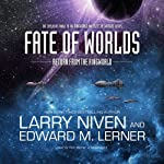 Fate of Worlds: Return from the Ringworld (       UNABRIDGED) by Larry Niven, Edward M. Lerner Narrated by Tom Weiner