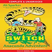 Anaconda Adventure: S.W.I.T.C.H., Book 11 | Ali Sparkes