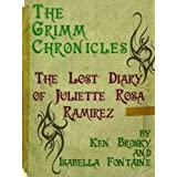 The Lost Diary of Juliette Rosa Ramirez (The Grimm Chronicles EXTRA)