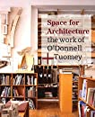 Space for Architecture: The Work of O'Donnell+Tuomey