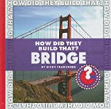 How Did They Build That? Bridge (Community Connections)
