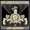 Hot Lead and Cold Steel Audiobook by Len Levinson Narrated by Ray Porter