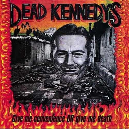 Dead Kennedys - Give Me Convenience Or Give Me Death - Vinyl Record Import 2013 (PRE-ORDER 9-9) by Dead Kennedys