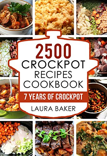 Crock Pot: 2500 Crockpot Recipes Cookbook: 7 Years of Crock Pot Slow Cooker Recipes, Crockpot Healthy Recipes,Crock Pot Cookbook,Crock pot Dump Meals Cookbook,Crockpot ... Recipes Free,Crock Pot Cookbooks 1) by Laura Baker, Frank Simmons, Martha Evans, Eleonor Crockpot, Alan Crock Pot, Mark Crockpot Recipes, Eve Crockpot Cookbook, Carl Dump Dinner Recipes, Joseph Dump Dinners, Andy Slow Cooker