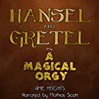 Hansel and Gretel: Witch F--kers: A Magical…