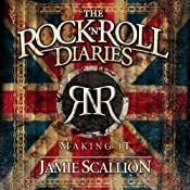 The Rock 'n' Roll Diaries, Part 1: Making It | [Jamie Scallion]