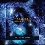 The Starseed Awakening: Channeled Med...