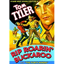 Tyler Double Feature: Rip Roarin Buckaroo / Forty Niners