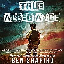True Allegiance Audiobook by Ben Shapiro Narrated by Millian Quinteros