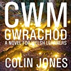 Cwm Gwrachod [Witches' Valley]: A Novel for Welsh Learners [Welsh Edition] Hörbuch von Colin Jones Gesprochen von: Colin Jones
