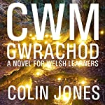 Cwm Gwrachod [Witches' Valley]: A Novel for Welsh Learners [Welsh Edition] | Colin Jones