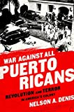 img - for War Against All Puerto Ricans: Revolution and Terror in America s Colony book / textbook / text book