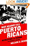 War Against All Puerto Ricans: Revolu...