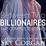 Between Two Billionaires: The Complete Series | Sky Corgan