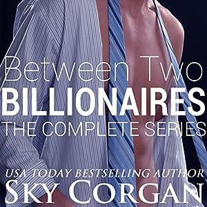 Between Two Billionaires: The Complete Series Audiobook