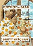 Bedtime for Bear (0060502053) by Helquist, Brett