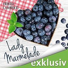 Lady Marmelade: Die bitter-süße Fortsetzung (Lady Marmelade 2) Hörbuch von Frieda Lamberti Gesprochen von: Marina Zimmermann