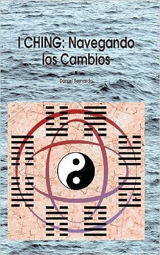 I Ching. Navegando los cambios