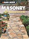 Black & Decker The Complete Guide to Masonry & Stonework: Includes Decorative Concrete Treatments (Black & Decker Complete Guide)