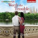 Worth the Trouble: St. James, Book 2 Audiobook by Jamie Beck Narrated by Kate Rudd