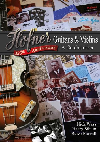 Höfner Guitars and Violins: A Celebration