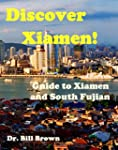 Discover Xiamen: Guide to Xiamen and...