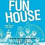 Fun House: A John Ceepak Mystery, Book 7 | Chris Grabenstein