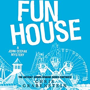Fun House: A John Ceepak Mystery, Book 7 | [Chris Grabenstein]