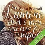 L'amore non è mai una cosa semplice | Anna Premoli