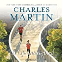 A Life Intercepted: A Novel (       UNABRIDGED) by Charles Martin Narrated by Kevin Stillwell