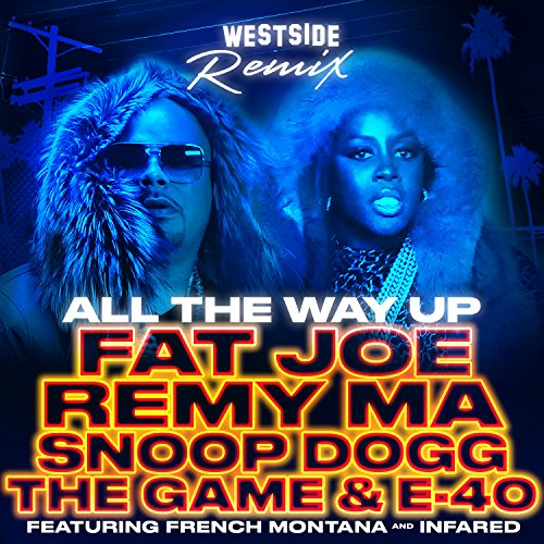 all-the-way-up-westside-remix-feat-french-montana-infared-explicit