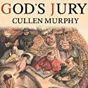 God's Jury: The Inquisition and the Making of the Modern World (       UNABRIDGED) by Cullen Murphy Narrated by Robertson Dean
