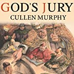 God's Jury: The Inquisition and the Making of the Modern World | Cullen Murphy